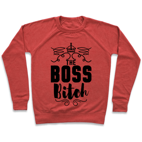 The Boss Bitch Pullover