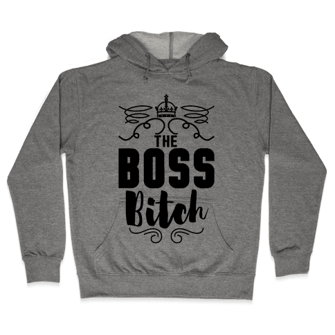The Boss Bitch Hooded Sweatshirt