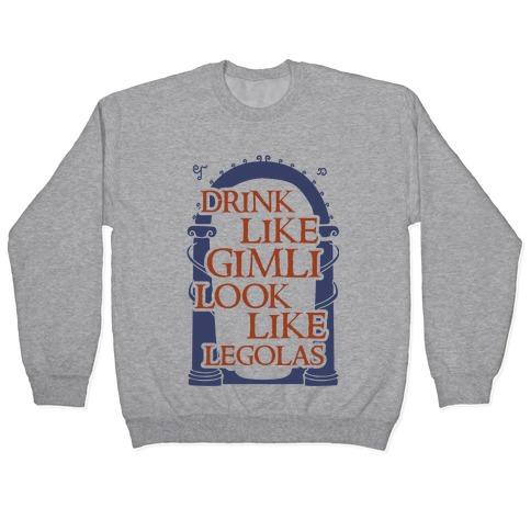 Drink Like Gimli Look like Legolas Pullover