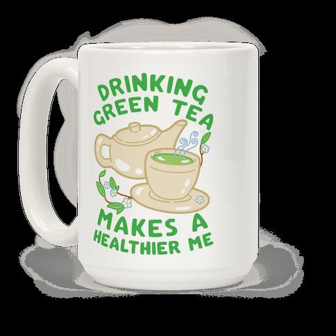 Drinking Green Tea Makes A Healthier Me