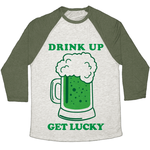 Drink Up, Get Lucky Baseball Tee