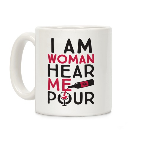 I Am Woman Hear Me Pour Coffee Mug