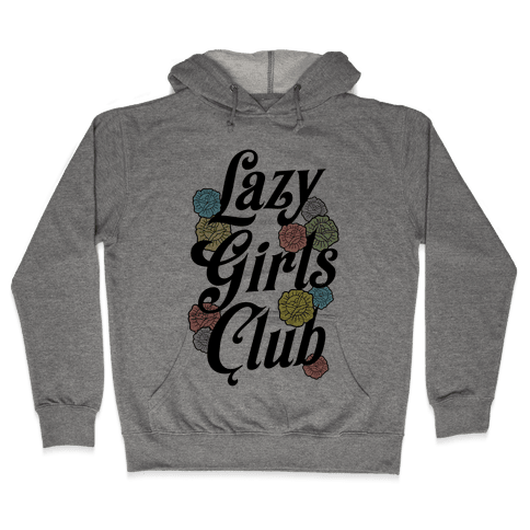 Lazy Girls Club Hooded Sweatshirt