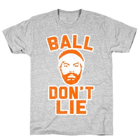 Ball Don't Lie (Vintage Shirt) T-Shirt