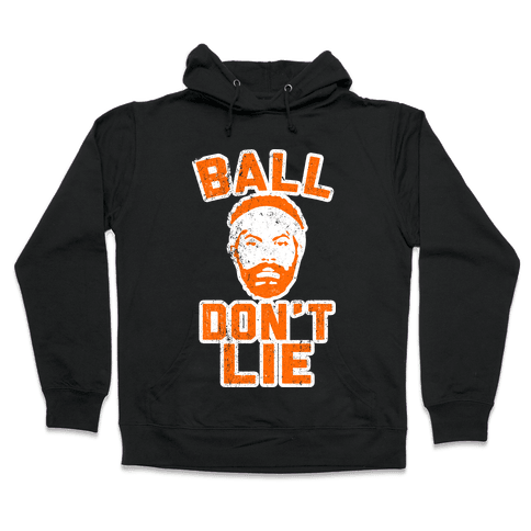Ball Don't Lie (Vintage Shirt) Hooded Sweatshirt