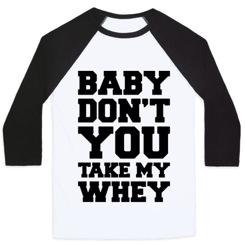 My Whey Baseball Tee