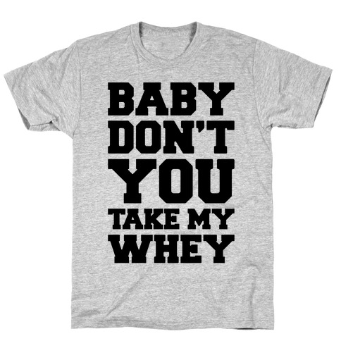 My Whey Mens T-Shirt