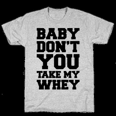 My Whey Mens T-Shirt