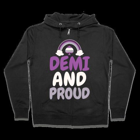 Demi And Proud Zip Hoodie
