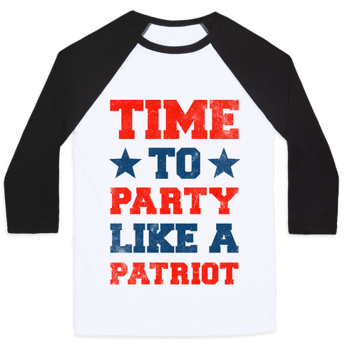Time to Party Like A Patriot Baseball Tee