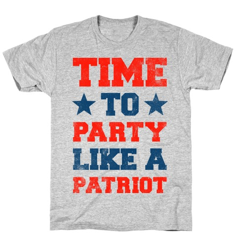 Time to Party Like A Patriot T-Shirt