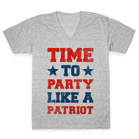 Time to Party Like A Patriot V-Neck Tee Shirt