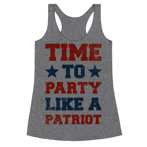 Time to Party Like A Patriot Racerback Tank Top