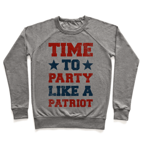 Time to Party Like A Patriot Pullover