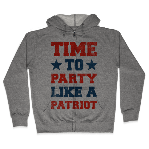 Time to Party Like A Patriot Zip Hoodie