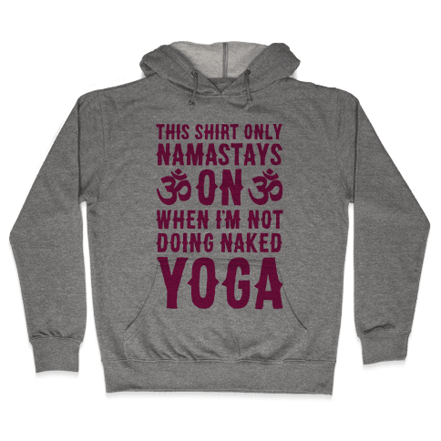 Naked Yoga Hooded Sweatshirt