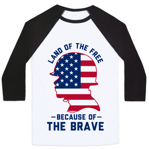 Land Of The Free Because of the Brave Baseball Tee