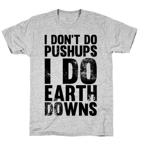 I Do Earthdowns T-Shirt