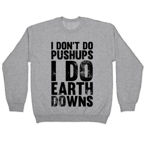 I Do Earthdowns Pullover