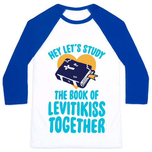 Hey Lets Study The Book Of Levitikiss Together Baseball Tee