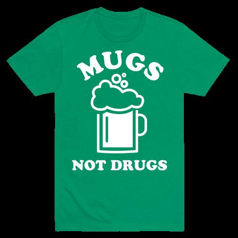 Mugs Not Drugs Mens T-Shirt