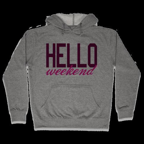 Hello Weekend Hooded Sweatshirt