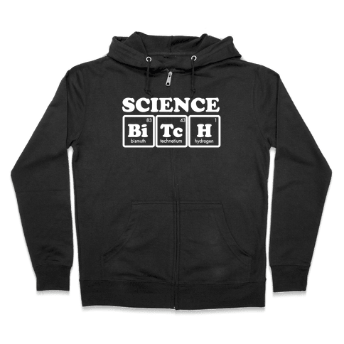 Science Bitch! Zip Hoodie