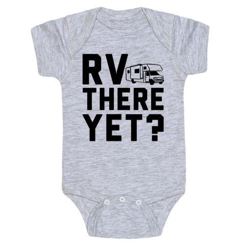 RV There Yet? Baby Onesy