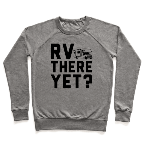 RV There Yet? Pullover