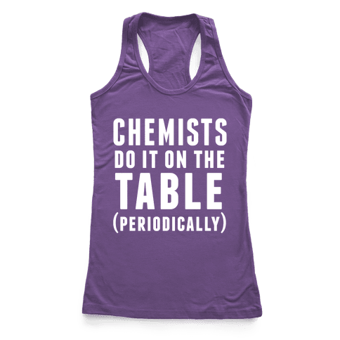 Chemists Do It On The Table Racerback Tank Top