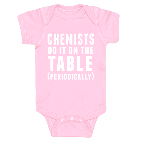 Chemists Do It On The Table Baby Onesy