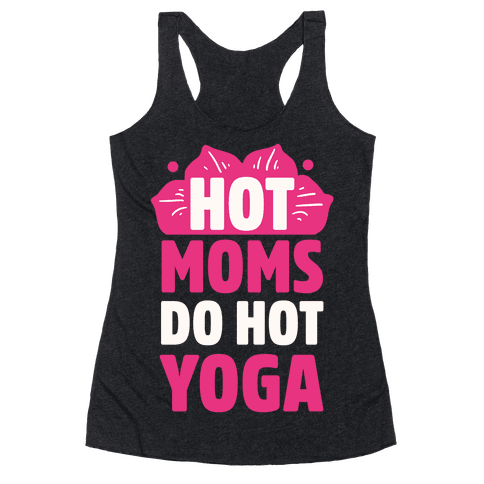 Hot Moms Do Hot Yoga Racerback Tank Top
