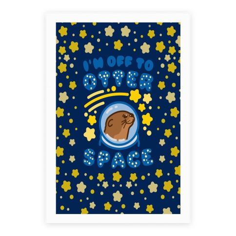 I'm Off To Otter Space Poster