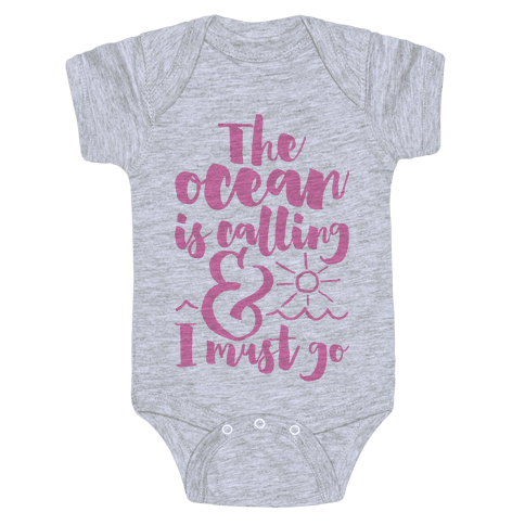 The Ocean Is Calling And I Must Go Baby Onesy