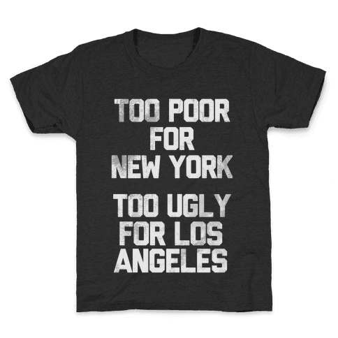 Too Poor For New York Kids T-Shirt