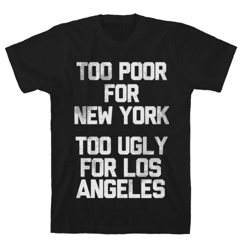 Too Poor For New York Mens T-Shirt