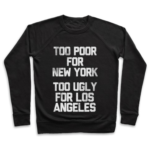 Too Poor For New York Pullover