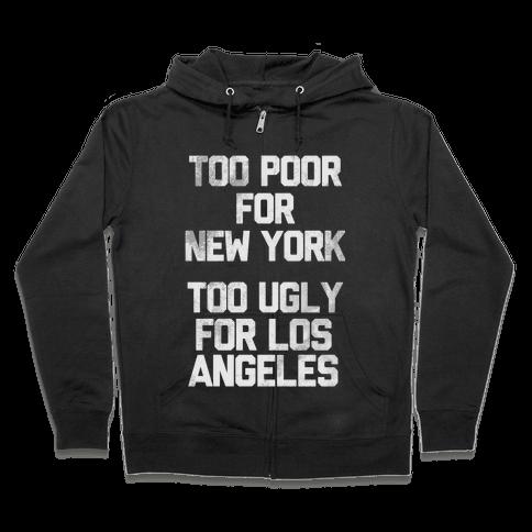 Too Poor For New York Zip Hoodie