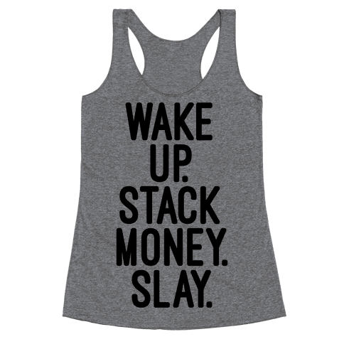 Wake Up Stack Money Slay Racerback Tank Top