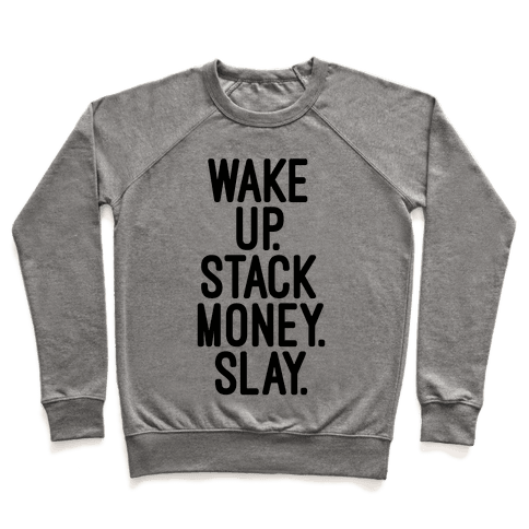 Wake Up Stack Money Slay Pullover