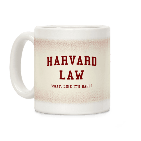 Harvard Law What Like It's Hard? Coffee Mug