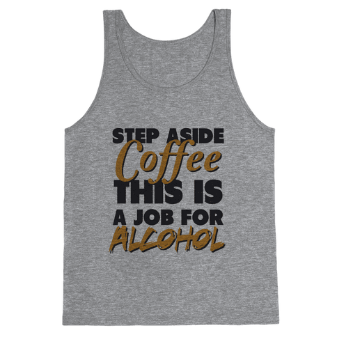 Step Aside Coffee (gold tank) Tank Top