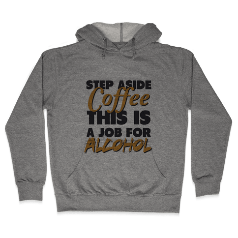 Step Aside Coffee (gold tank) Hooded Sweatshirt
