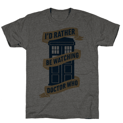 I'd Rather Be Watching Doctor Who Mens T-Shirt