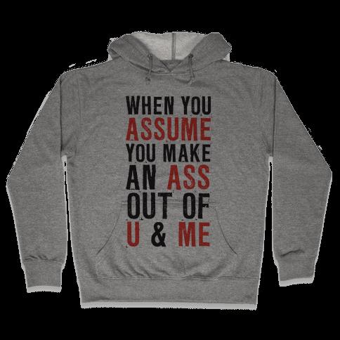 When You Assume (Tank) Hooded Sweatshirt