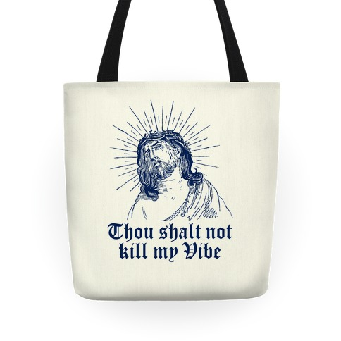 Thou Shalt Not Kill My Vibe Tote