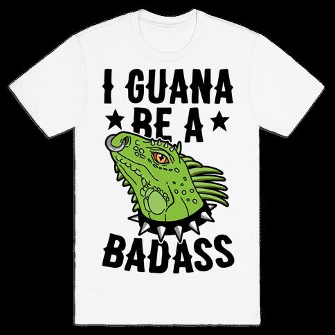 Iguana Be A Badass