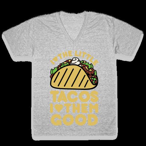 I Love the Little Tacos I Love Them Good V-Neck Tee Shirt