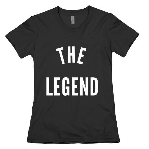 The Legend Womens T-Shirt