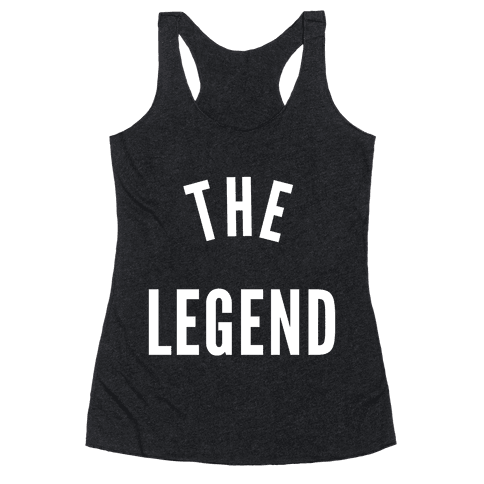 The Legend Racerback Tank Top